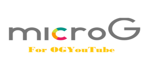 microG For OGYouTube Apk Download (Latest Version)